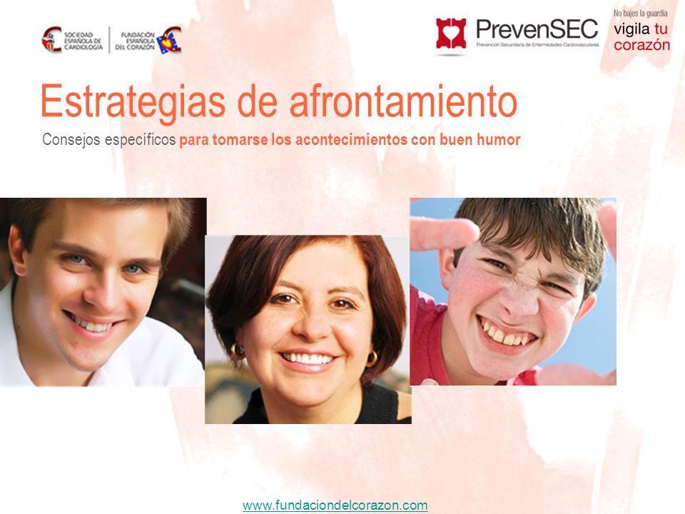 www.fundaciondelcorazon.com Estrategias de afrontamiento Consejos específicos para tomarse los acontecimientos con buen humor