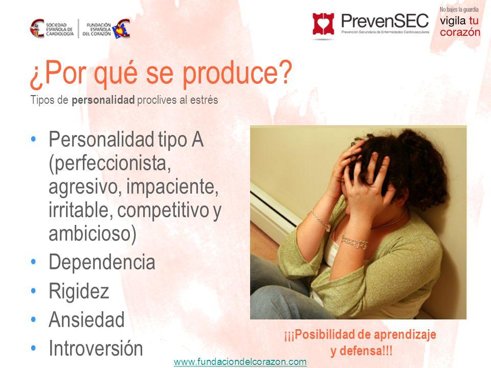 www.fundaciondelcorazon.com Personalidad tipo A (perfeccionista, agresivo, impaciente, irritable, competitivo y ambicioso) Dependencia Rigidez Ansieda
