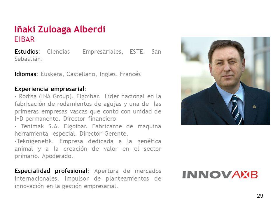 29 Estudios: Ciencias Empresariales, ESTE. San Sebastián. Idiomas: Euskera, Castellano, Ingles, Francés Experiencia empresarial: - Rodisa (INA Group).