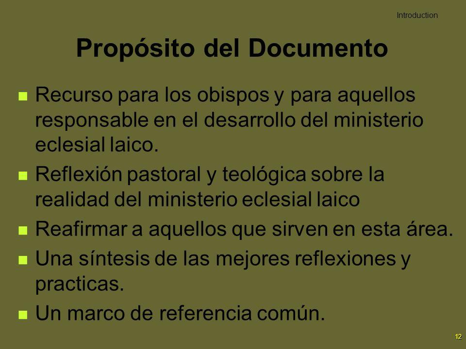 12 Propósito del Documento Recurso para los obispos y para aquellos responsable en el desarrollo del ministerio eclesial laico. Reflexión pastoral y t