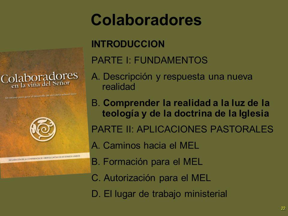 22 Colaboradores INTRODUCCION PARTE I: FUNDAMENTOS A. Descripción y respuesta una nueva realidad B. Comprender la realidad a la luz de la teología y d
