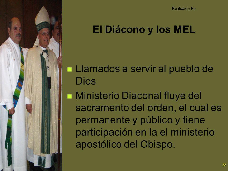 32 El Diácono y los MEL Llamados a servir al pueblo de Dios Ministerio Diaconal fluye del sacramento del orden, el cual es permanente y público y tien