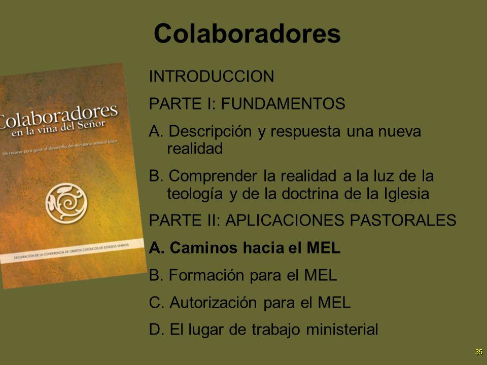 35 Colaboradores INTRODUCCION PARTE I: FUNDAMENTOS A. Descripción y respuesta una nueva realidad B. Comprender la realidad a la luz de la teología y d
