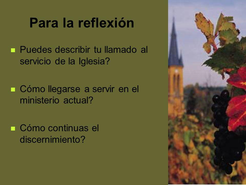 41 Para la reflexión Puedes describir tu llamado al servicio de la Iglesia? Cómo llegarse a servir en el ministerio actual? Cómo continuas el discerni
