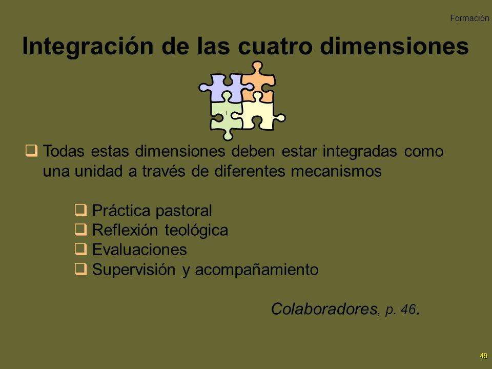 49 Integración de las cuatro dimensiones Todas estas dimensiones deben estar integradas como una unidad a través de diferentes mecanismos Práctica pas