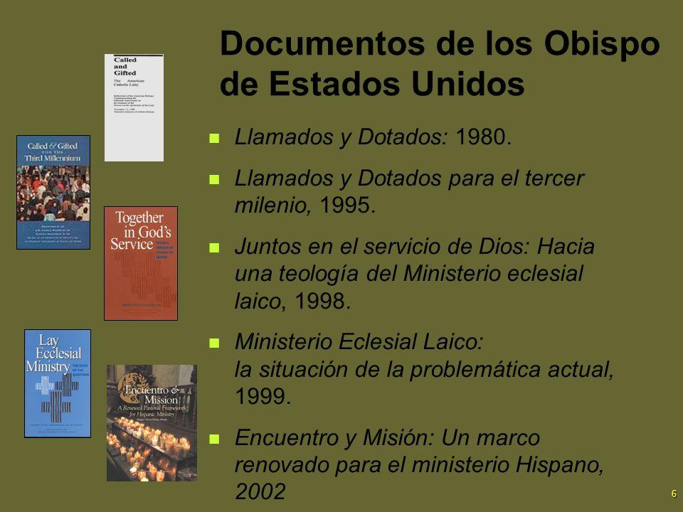 6 Documentos de los Obispo de Estados Unidos Llamados y Dotados: 1980. Llamados y Dotados para el tercer milenio, 1995. Juntos en el servicio de Dios: