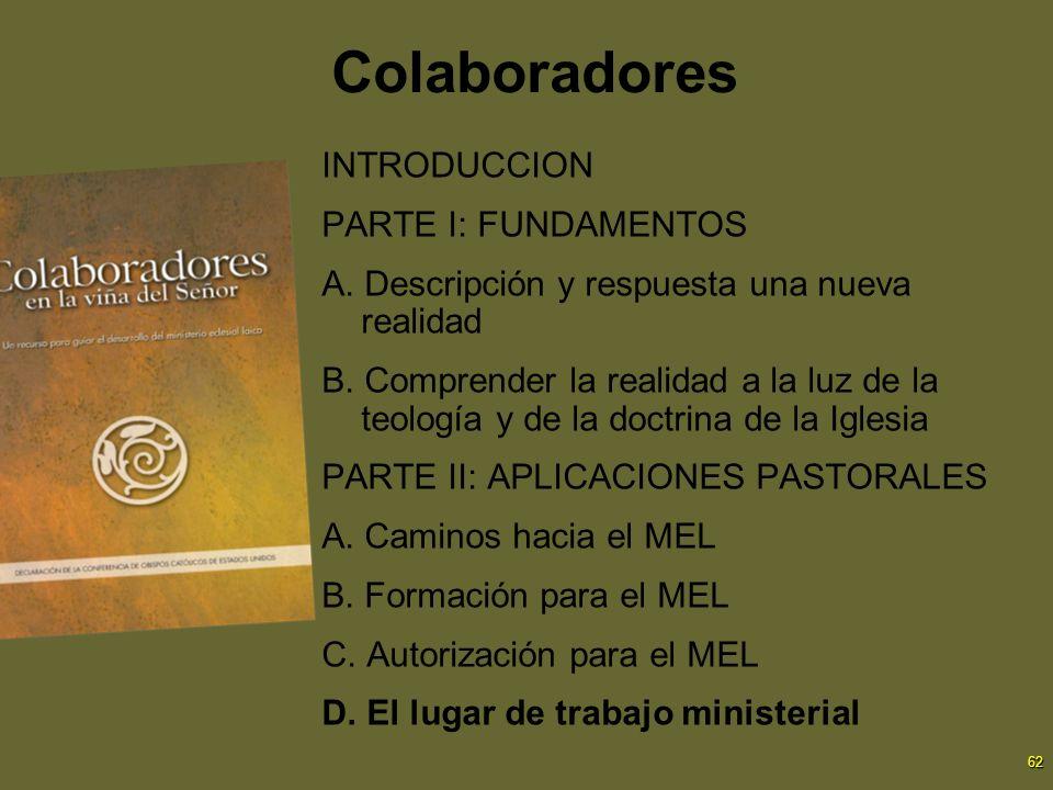 62 Colaboradores INTRODUCCION PARTE I: FUNDAMENTOS A. Descripción y respuesta una nueva realidad B. Comprender la realidad a la luz de la teología y d