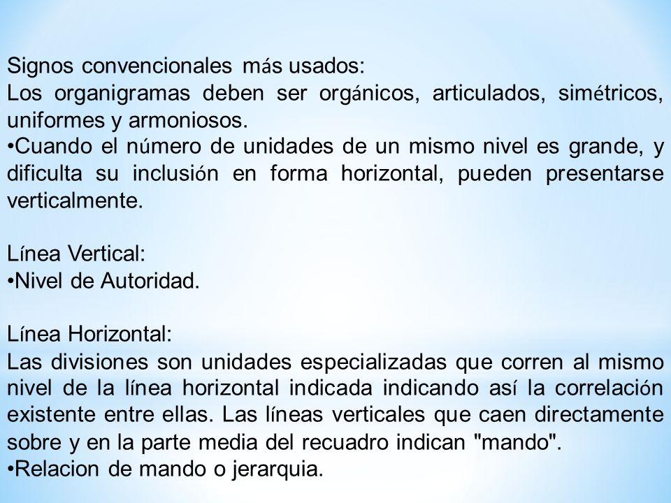 L í nea Horizontal: Cuando la l í nea horizontal est á colocada lateralmente indicar á una relaci ó n de apoyo, en el ejemplo el Consejo General colocado al lado de la unidad principal se ñ ala relaci ó n de apoyo.