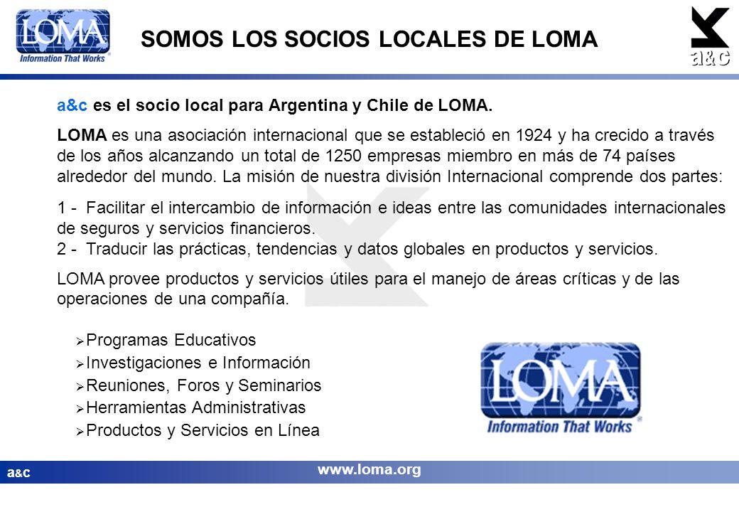 a&ca&c a&c es el socio local para Argentina y Chile de LOMA. LOMA es una asociación internacional que se estableció en 1924 y ha crecido a través de l