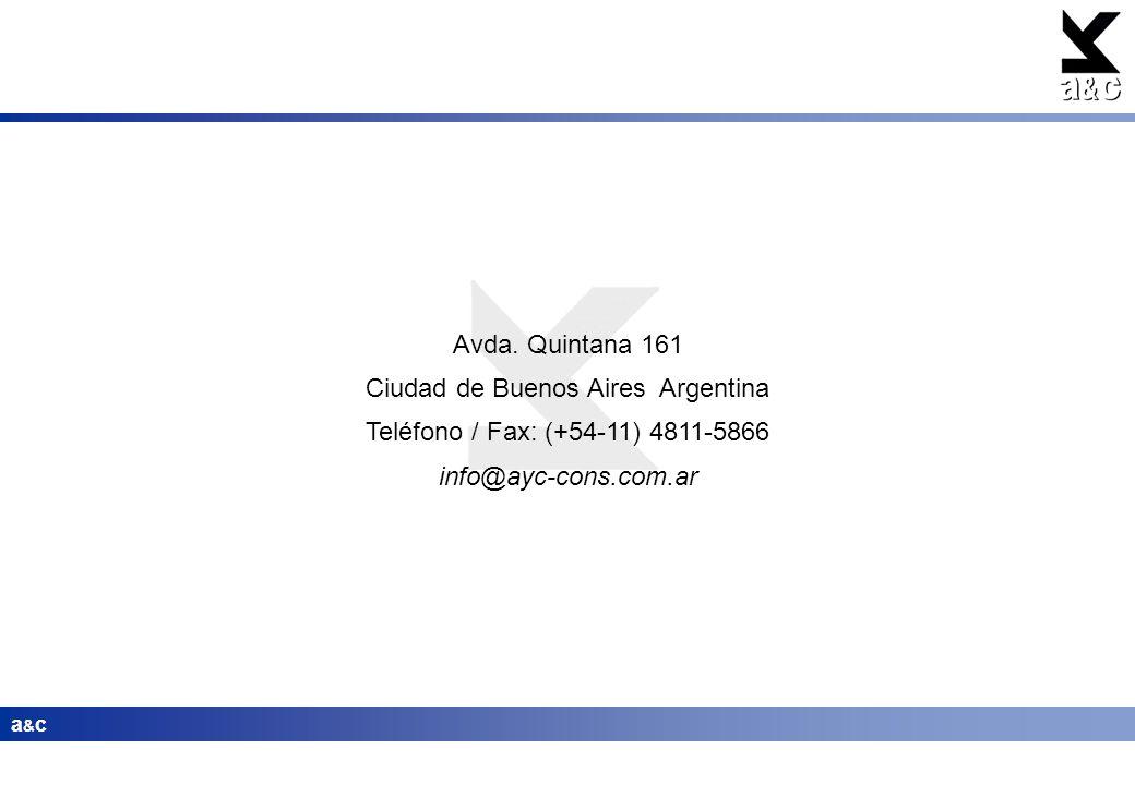 a&ca&c Avda. Quintana 161 Ciudad de Buenos Aires Argentina Teléfono / Fax: (+54-11) 4811-5866 info@ayc-cons.com.ar