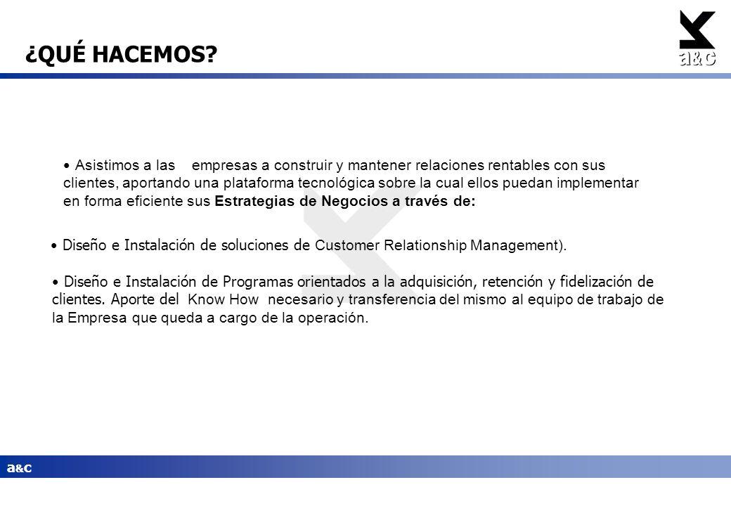 a&ca&c Asistimos a las empresas a construir y mantener relaciones rentables con sus clientes, aportando una plataforma tecnológica sobre la cual ellos