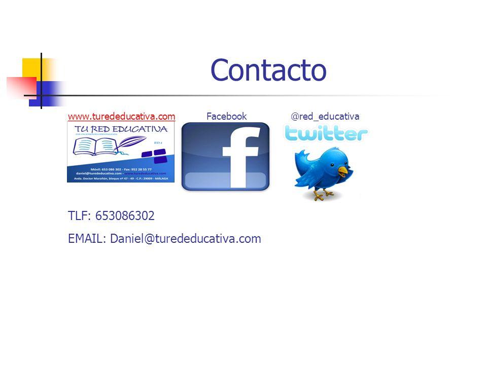 Contacto www.turededucativa.comwww.turededucativa.com Facebook @red_educativa TLF: 653086302 EMAIL: Daniel@turededucativa.com