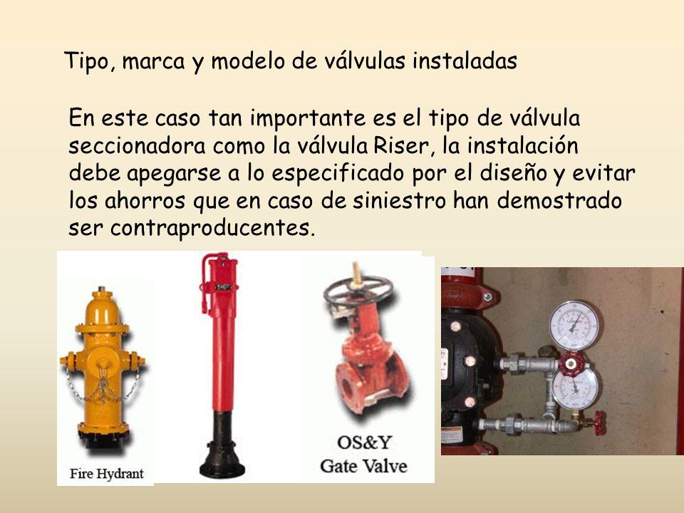 Tipo, marca y modelo de válvulas instaladas En este caso tan importante es el tipo de válvula seccionadora como la válvula Riser, la instalación debe