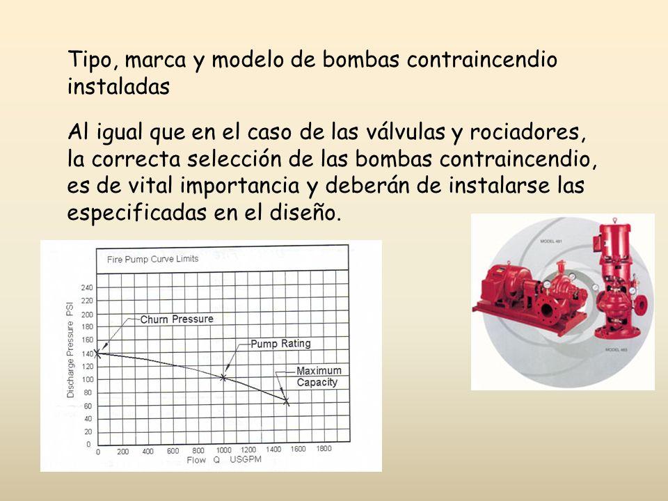 Tipo, marca y modelo de bombas contraincendio instaladas Al igual que en el caso de las válvulas y rociadores, la correcta selección de las bombas con