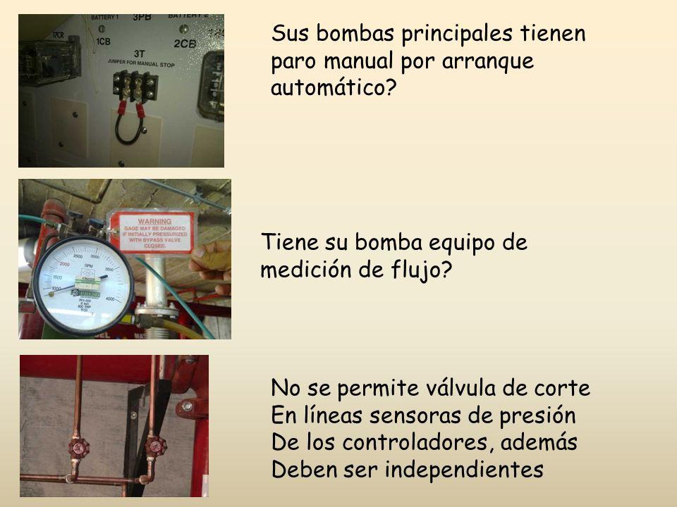 Sus bombas principales tienen paro manual por arranque automático? Tiene su bomba equipo de medición de flujo? No se permite válvula de corte En línea
