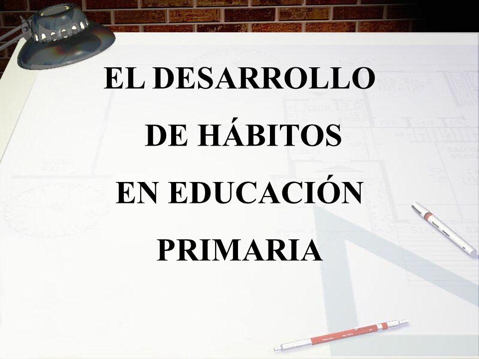 EL DESARROLLO DE HÁBITOS EN EDUCACIÓN PRIMARIA