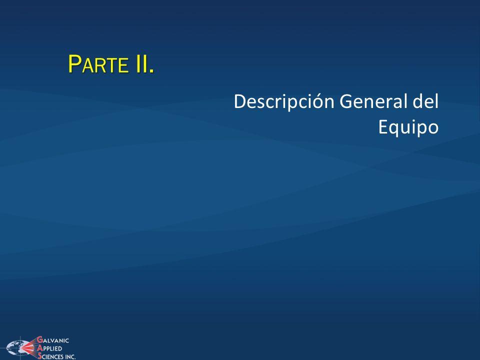 P ARTE II. Descripción General del Equipo