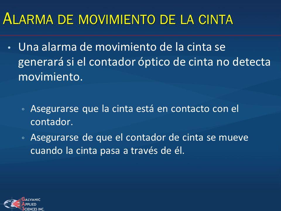 Una alarma de movimiento de la cinta se generará si el contador óptico de cinta no detecta movimiento. Asegurarse que la cinta está en contacto con el