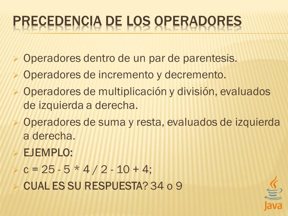 Operadores dentro de un par de parentesis. Operadores de incremento y decremento.