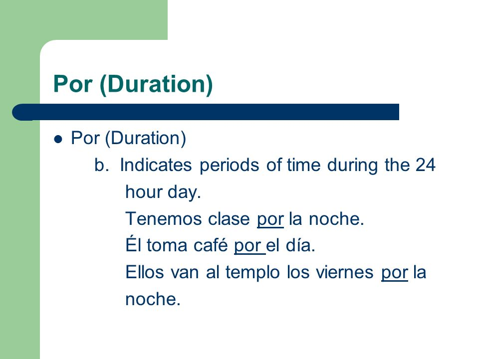 Por (Duration) b. Indicates periods of time during the 24 hour day.