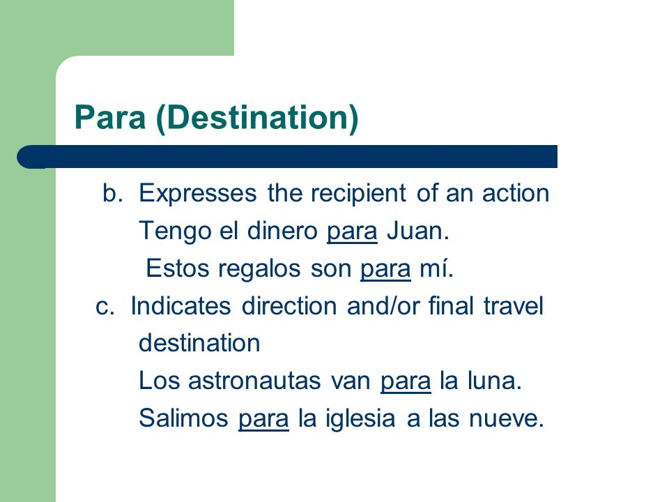 Para (Destination) d.Indicates aim or objective of an action (+ profession) Estudio para médico.
