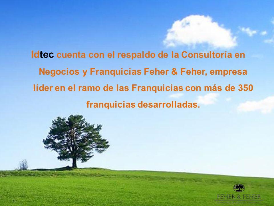 Idtec cuenta con el respaldo de la Consultoría en Negocios y Franquicias Feher & Feher, empresa líder en el ramo de las Franquicias con más de 350 fra