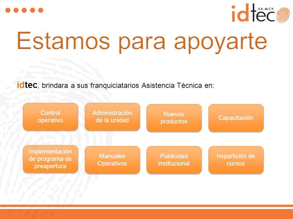 Manuales Operativos Publicidad institucional idtec, brindara a sus franquiciatarios Asistencia Técnica en: Impartición de cursos Control operativo Adm