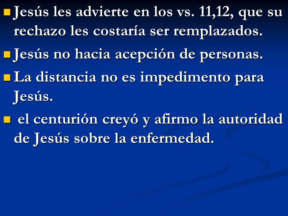 Jesús les advierte en los vs. 11,12, que su rechazo les costaría ser remplazados. Jesús les advierte en los vs. 11,12, que su rechazo les costaría ser