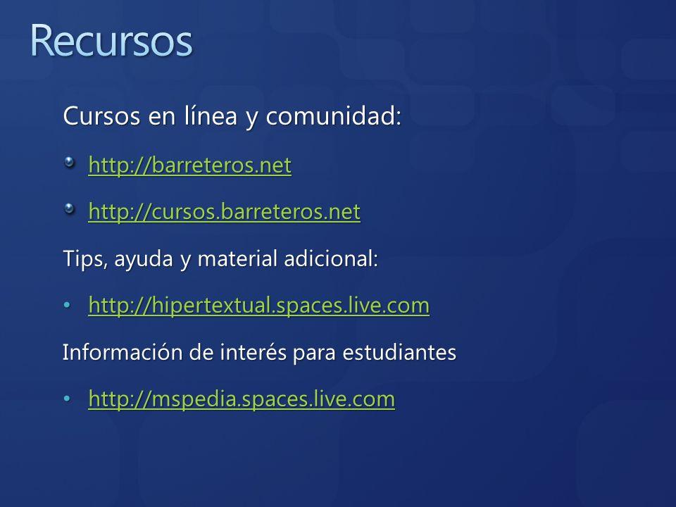 Cursos en línea y comunidad: http://barreteros.net http://cursos.barreteros.net Tips, ayuda y material adicional: http://hipertextual.spaces.live.com
