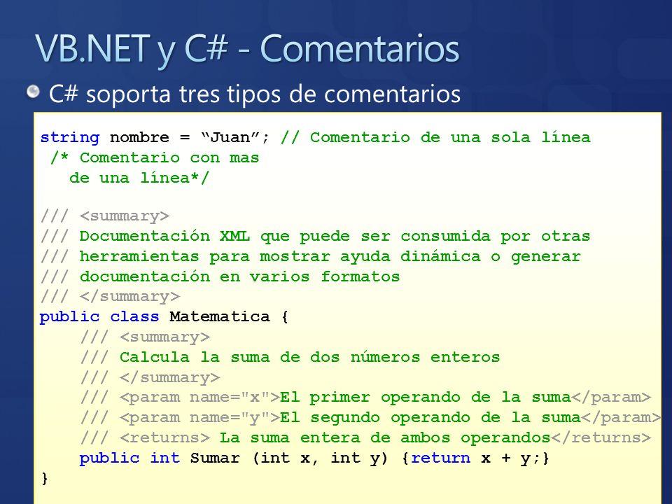 C# soporta tres tipos de comentarios string nombre = Juan; // Comentario de una sola línea /* Comentario con mas de una línea*/ /// /// Documentación