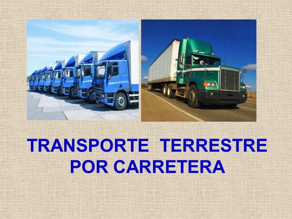 Características del transporte de mercadería por carretera Versatilidad: Servicio puerta a puerta Seguridad: El conductor acompaña al camión durante todo el proyecto