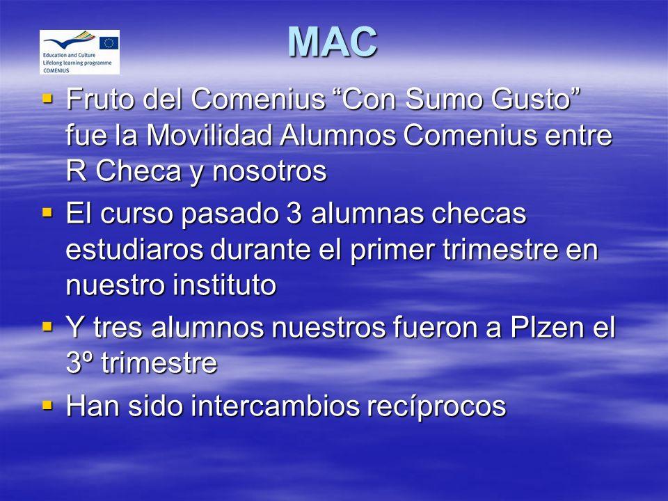 MAC Fruto del Comenius Con Sumo Gusto fue la Movilidad Alumnos Comenius entre R Checa y nosotros Fruto del Comenius Con Sumo Gusto fue la Movilidad Al