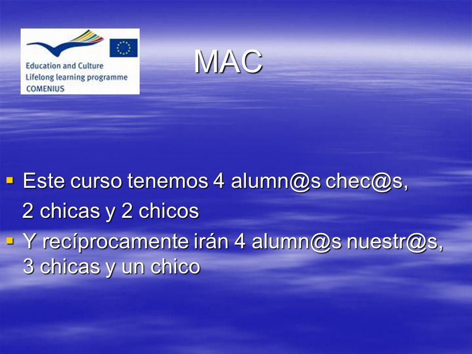 MAC Este curso tenemos 4 alumn@s chec@s, Este curso tenemos 4 alumn@s chec@s, 2 chicas y 2 chicos 2 chicas y 2 chicos Y recíprocamente irán 4 alumn@s