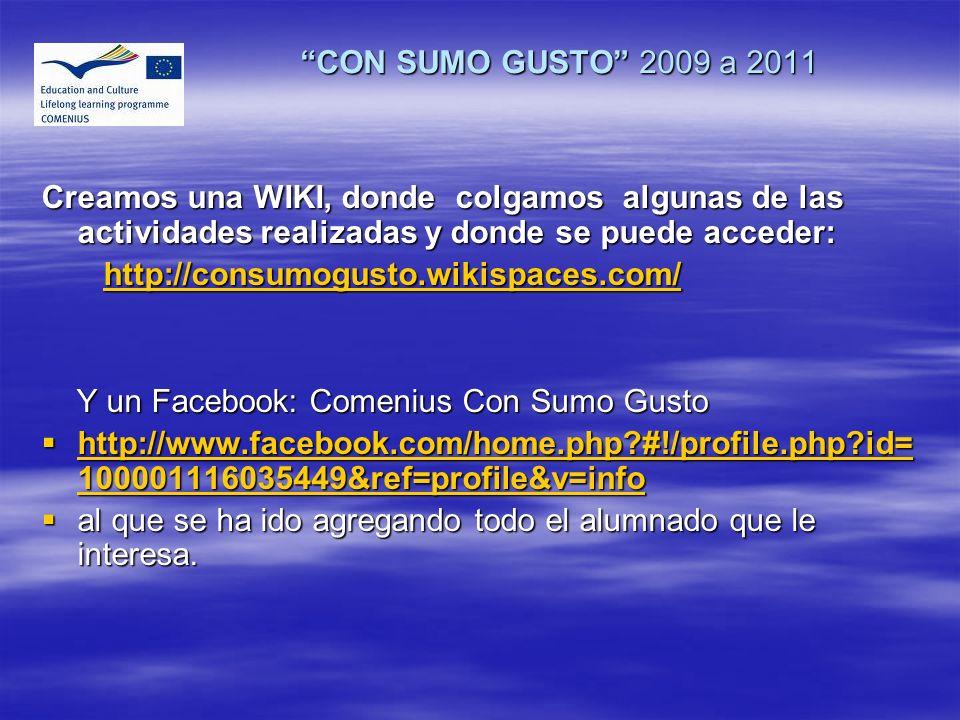 CON SUMO GUSTO 2009 a 2011 Creamos una WIKI, donde colgamos algunas de las actividades realizadas y donde se puede acceder: http://consumogusto.wikisp