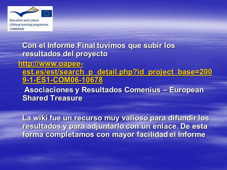 Con el Informe Final tuvimos que subir los resultados del proyecto Con el Informe Final tuvimos que subir los resultados del proyecto http://www.oapee