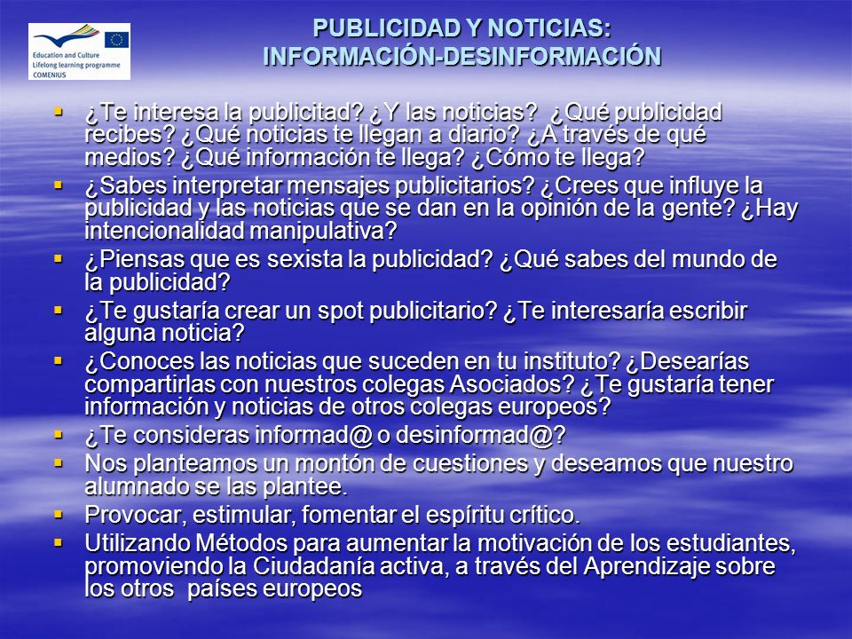 PUBLICIDAD Y NOTICIAS: INFORMACIÓN-DESINFORMACIÓN ¿Te interesa la publicitad? ¿Y las noticias? ¿Qué publicidad recibes? ¿Qué noticias te llegan a diar