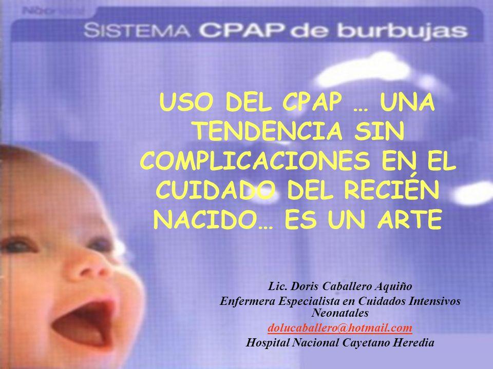 UNA ÓPTIMA ASISTENCIA RESPIRATORIA CON EL CPAP DE BURBUJA La aplicación del CPAP se describió en el año 1971 (Dr.