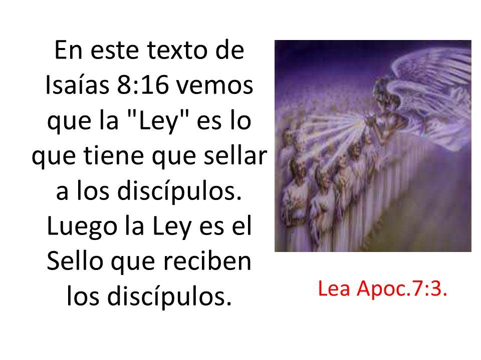 En este texto de Isaías 8:16 vemos que la