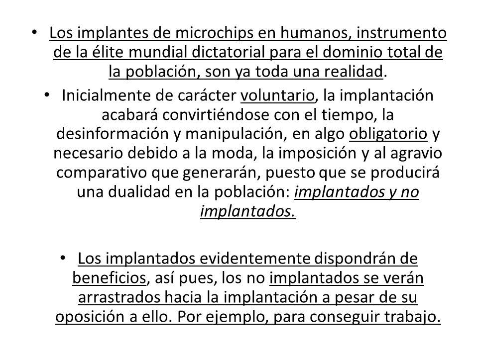 Los implantes de microchips en humanos, instrumento de la élite mundial dictatorial para el dominio total de la población, son ya toda una realidad. I