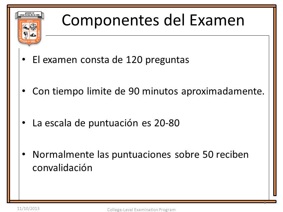 Componentes del Examen 1 El examen consta de 120 preguntas Con tiempo limite de 90 minutos aproximadamente.