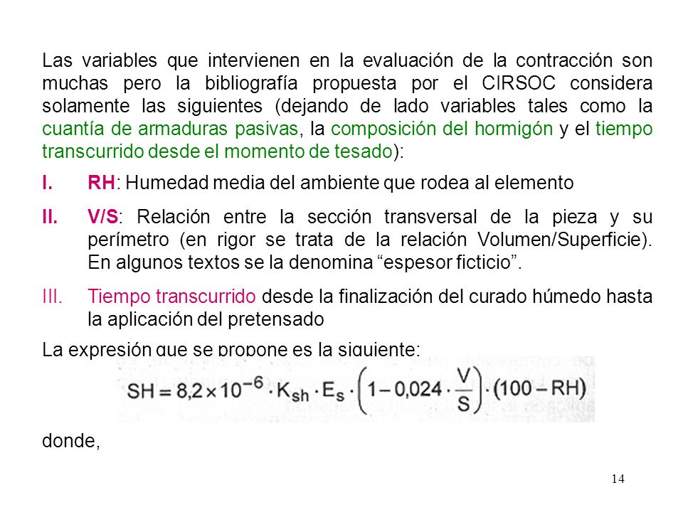 14 Las variables que intervienen en la evaluación de la contracción son muchas pero la bibliografía propuesta por el CIRSOC considera solamente las si