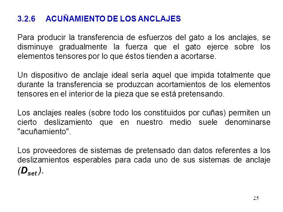 25 3.2.6ACUÑAMIENTO DE LOS ANCLAJES Para producir la transferencia de esfuerzos del gato a los anclajes, se disminuye gradualmente la fuerza que el ga