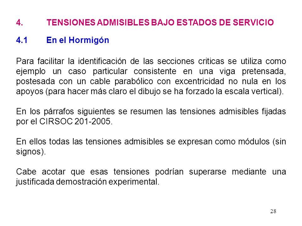 28 4. TENSIONES ADMISIBLES BAJO ESTADOS DE SERVICIO 4.1 En el Hormigón Para facilitar la identificación de las secciones criticas se utiliza como ejem