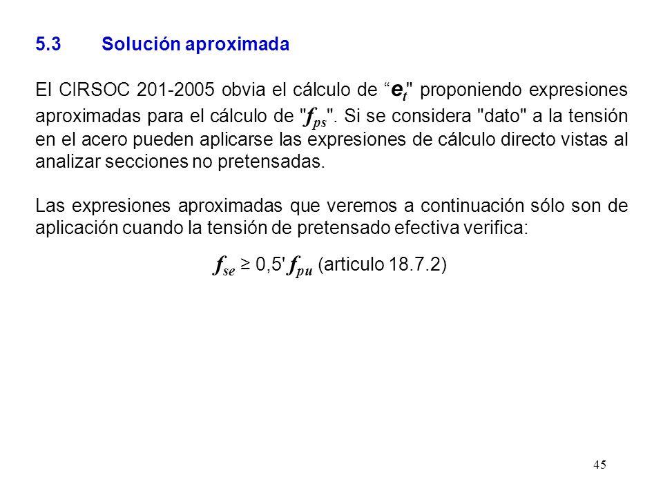 45 El CIRSOC 201-2005 obvia el cálculo de e t