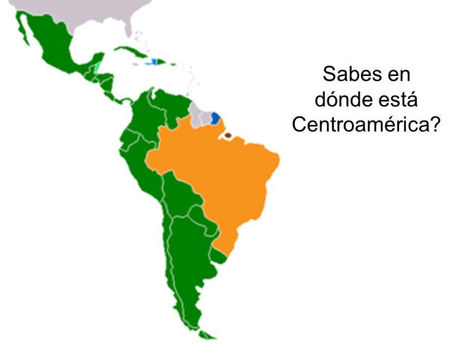 Sabes en dónde está Centroamérica?