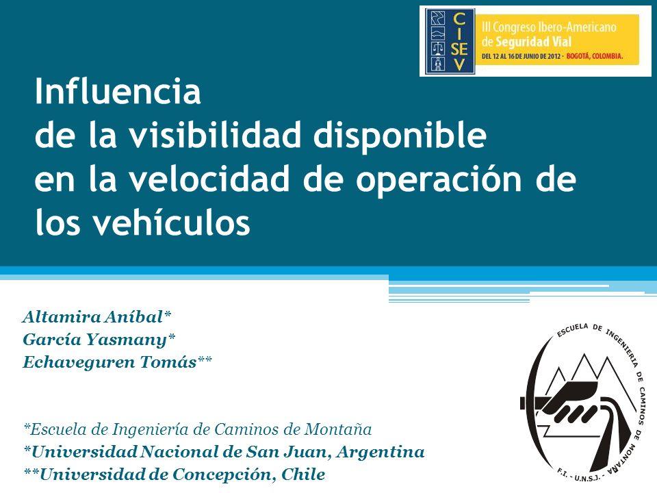 Influencia de la visibilidad disponible en la velocidad de operación de los vehículos Altamira Aníbal* García Yasmany* Echaveguren Tomás** *Escuela de