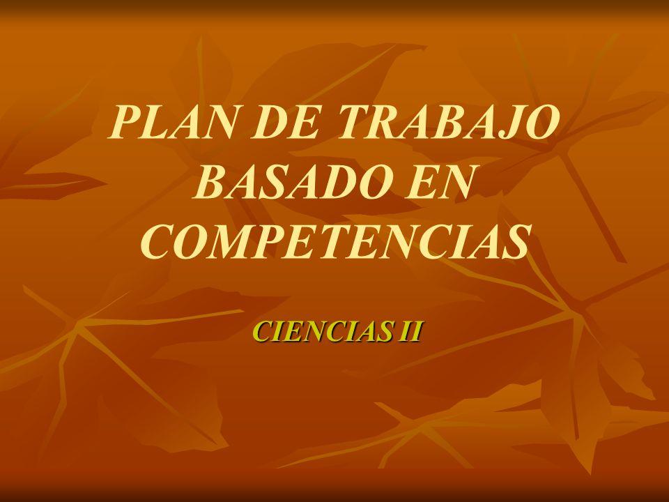 CIENCIAS II PLAN DE TRABAJO BASADO EN COMPETENCIAS