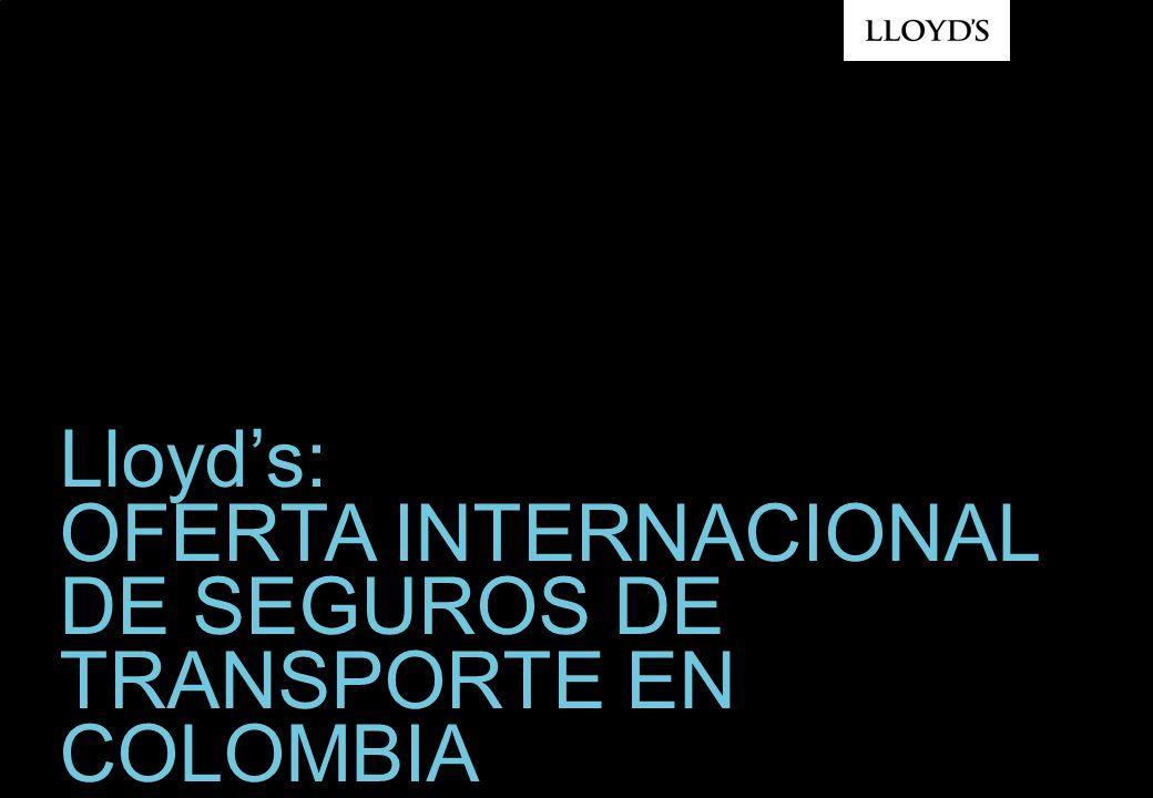 Lloyds: OFERTA INTERNACIONAL DE SEGUROS DE TRANSPORTE EN COLOMBIA