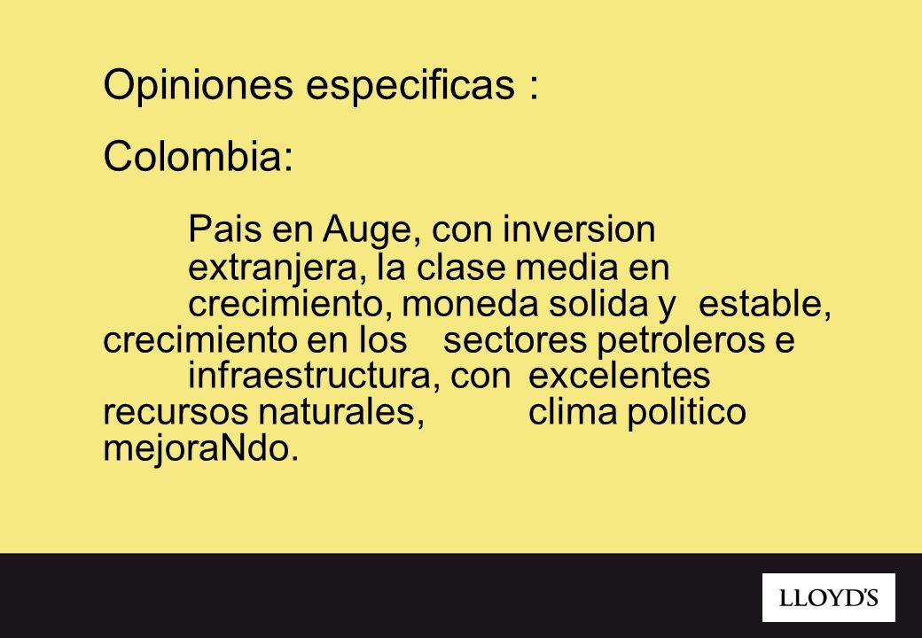9 Opiniones especificas : Colombia: Pais en Auge, con inversion extranjera, la clase media en crecimiento, moneda solida y estable, crecimiento en los