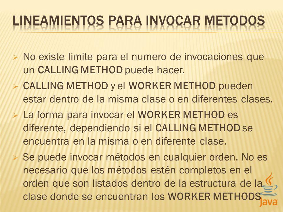 No existe limite para el numero de invocaciones que un CALLING METHOD puede hacer. CALLING METHOD y el WORKER METHOD pueden estar dentro de la misma c